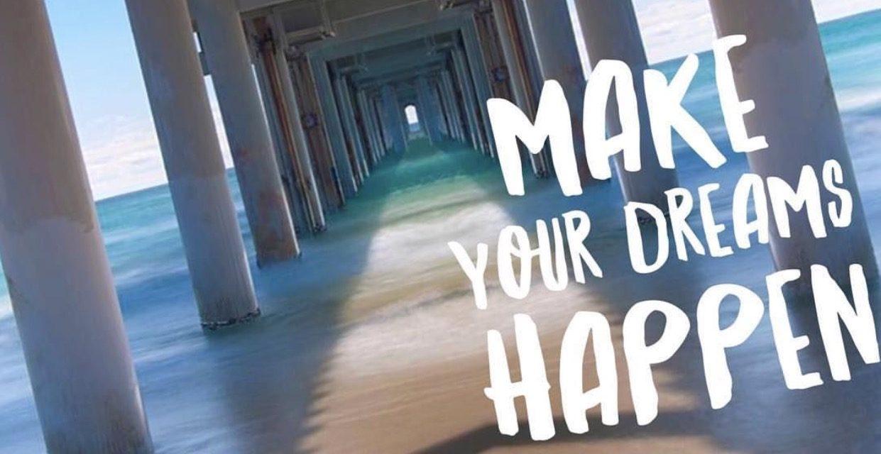 Todays instagram post – Make your dreams happen!!