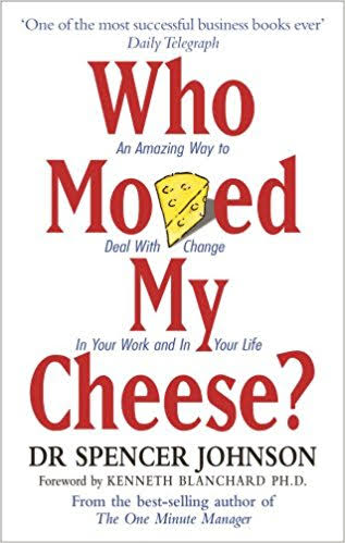 Who Moved My Cheese – Dr Spencer Johnson – 5Stars