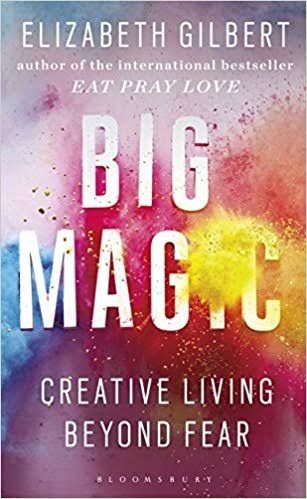 BIG MAGIC – ELIZABETH GILBERT – 5STARS