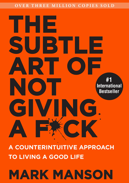 The Subtle Art of Not Giving a Fuck – Mark Manson – 5 Stars