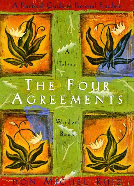 The Four Agreements – Don Miguel Ruiz – 5 stars